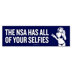 NSA Has Your Selfies Bumper Bumper Sticker