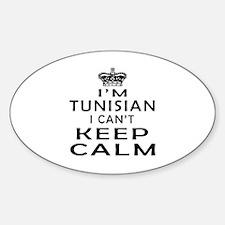 I Am Tunisian I Can Not Keep Calm Decal