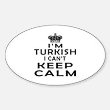 I Am Turkish I Can Not Keep Calm Decal