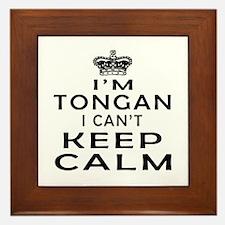 I Am Tongan I Can Not Keep Calm Framed Tile