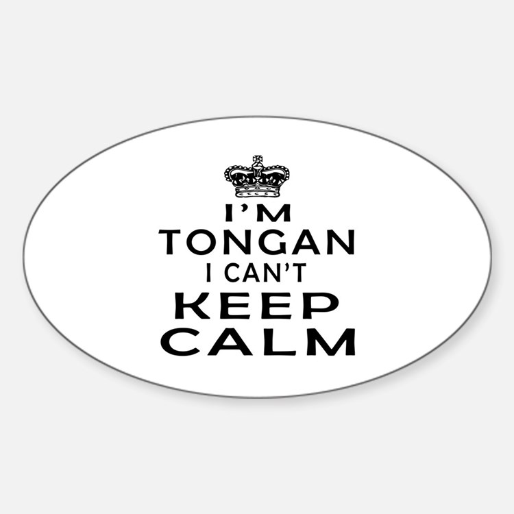 I Am Tongan I Can Not Keep Calm Sticker (Oval)