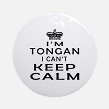 I Am Tongan I Can Not Keep Calm Ornament (Round)