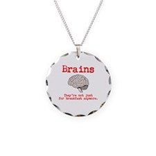 Brains. Not just for breakfast Necklace