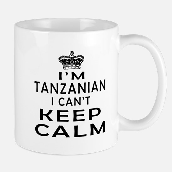 I Am Tanzanian I Can Not Keep Calm Mug