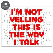 Im not Yelling, This is the way I talk Puzzle