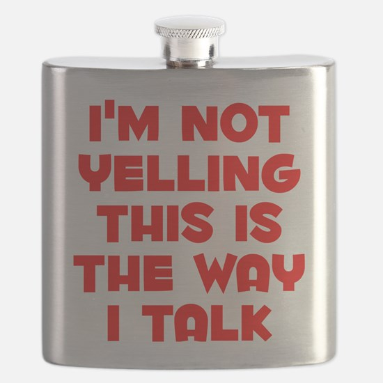 Im not Yelling, This is the way I talk Flask