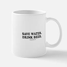 Save water. Drink Beer. Mug