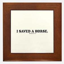 I saved a horse. Framed Tile