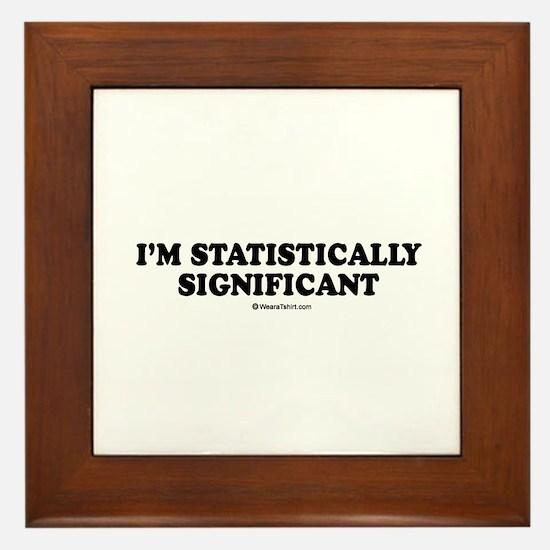 I'm statistically significant Framed Tile