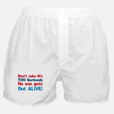 Life too Seriously Boxer Shorts