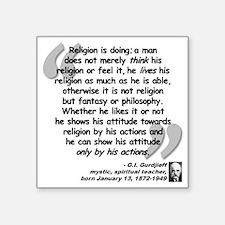 "Gurdjieff Religion Quote Square Sticker 3"" x 3"""