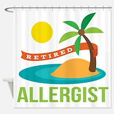 Retired Allergist Shower Curtain