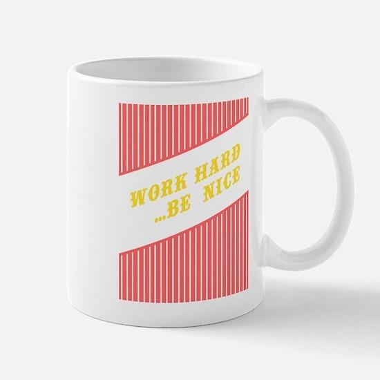 Work Hard Be Nice Mugs