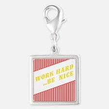 Work Hard Be Nice Charms