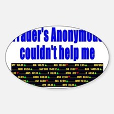 Traders anonymous couldnt help me Decal