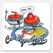 "Curl Til You Hurl Square Car Magnet 3"" x 3"""