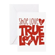 Shoe Love is True Love Greeting Cards