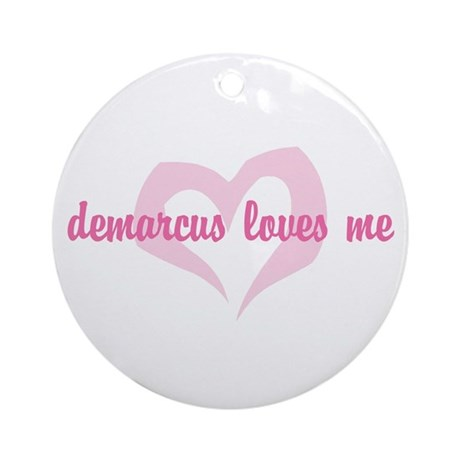"""demarcus loves me"" Ornament (Round)"