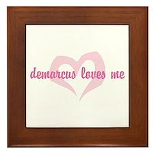 """""""demarcus loves me"""" Framed Tile"""