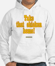Take That Chicken Home Hoodie
