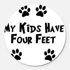 My-Kids-Have-Four-Feet Round Car Magnet