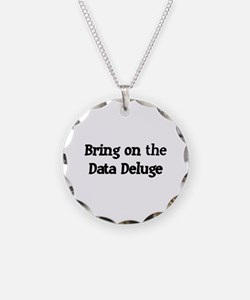 Bring on the Data Deluge Necklace