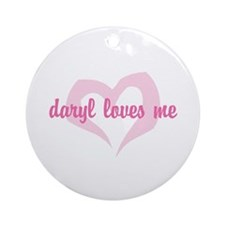 """daryl loves me"" Ornament (Round)"