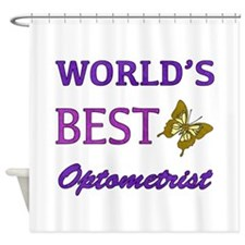 Worlds Best Optometrist (Butterfly) Shower Curtain