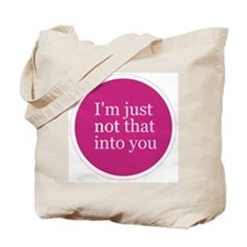 Not That Into You Tote Bag
