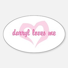 """""""darryl loves me"""" Oval Decal"""