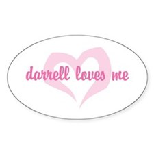 """""""darrell loves me"""" Oval Decal"""