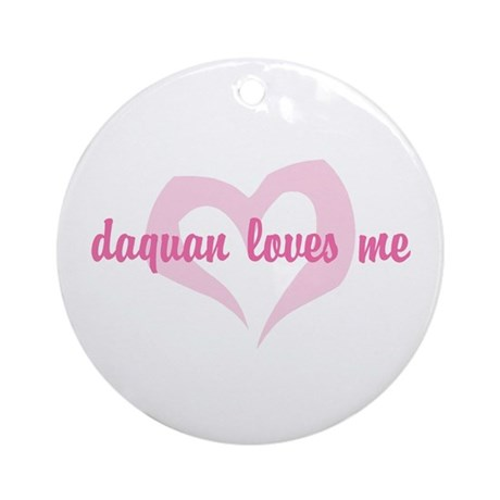"""daquan loves me"" Ornament (Round)"