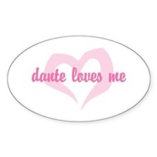"""""""dante loves me"""" Oval Decal"""