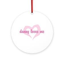 """danny loves me"" Ornament (Round)"