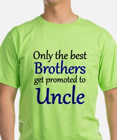 The Best Brothers Get Promoted To Uncle T-Shirt
