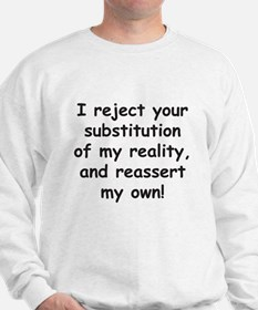 I Reject Your Substitution... Sweatshirt
