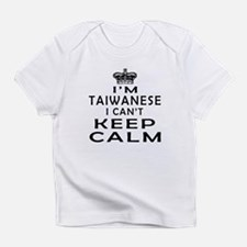 I Am Taiwanese I Can Not Keep Calm Infant T-Shirt