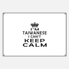 I Am Taiwanese I Can Not Keep Calm Banner