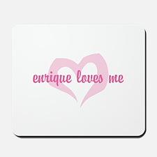 """""""enrique loves me"""" Mousepad"""