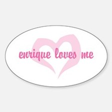 """enrique loves me"" Oval Decal"