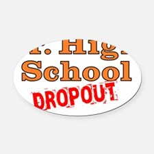 404-jrhigh-dropout Oval Car Magnet