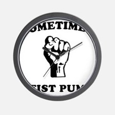 sometimes-i-fist-pump-white Wall Clock