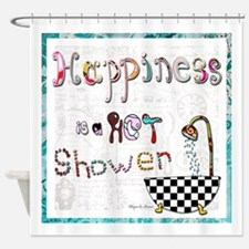 Happiness Is A Hot Shower Shower Curtain