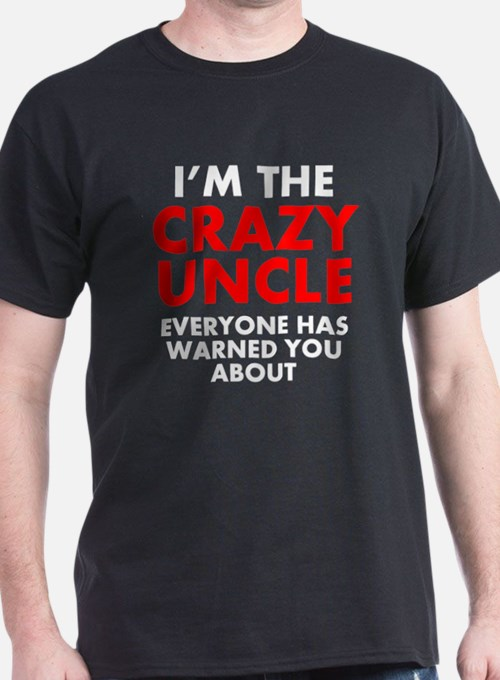 Im The Crazy Uncle T-Shirt