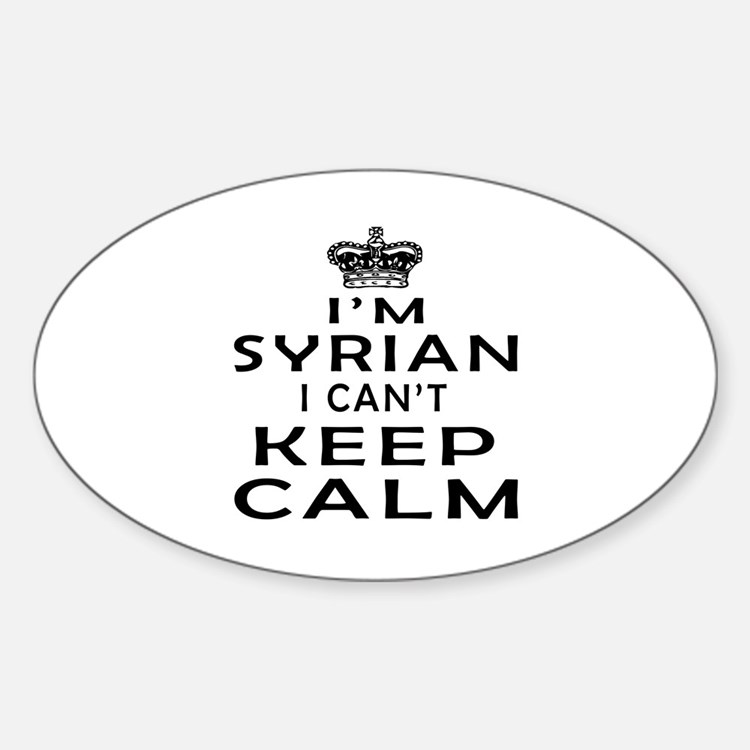 I Am Syrian I Can Not Keep Calm Sticker (Oval)
