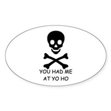 YOU HAD ME AT YO HO Oval Decal