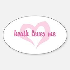"""heath loves me"" Oval Decal"