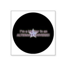 "im a big star in an alterna Square Sticker 3"" x 3"""