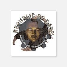 """Republic-of-Dave Square Sticker 3"""" x 3"""""""