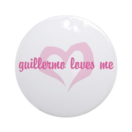 """""""guillermo loves me"""" Ornament (Round)"""